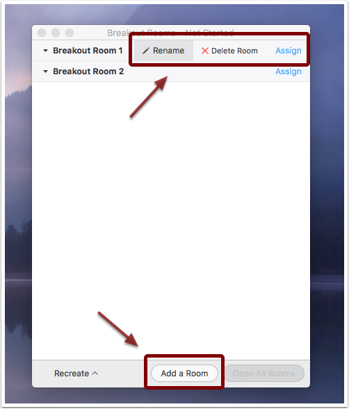 Pop up showing list of break out rooms. TO the right of breakout room 1 the Rename, Delete Room, and Assign functions appear. At the bottom of the pop-up, there is a button to Add a Room.