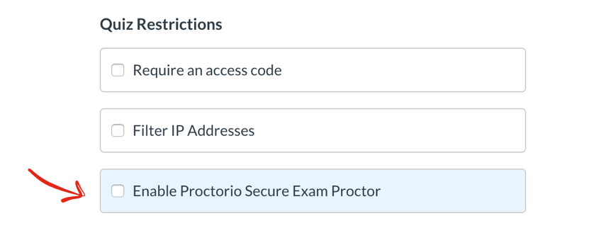 "Quiz Restrictions Canvas options, with arrow pointing to ""Enable Proctorio Secure Exam Proctor"""