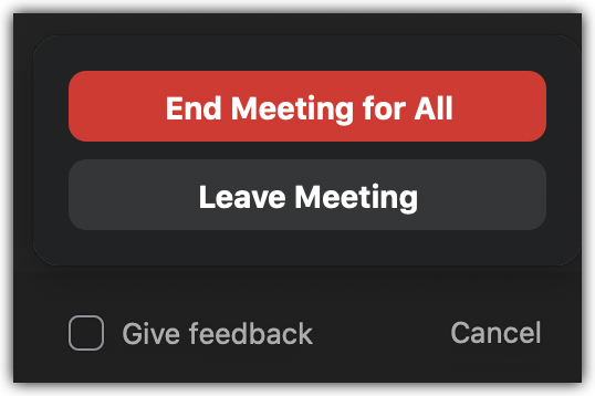 "Zoom popup window with one button to ""End Meeting for All"" and one button to ""Leave Meeting"""